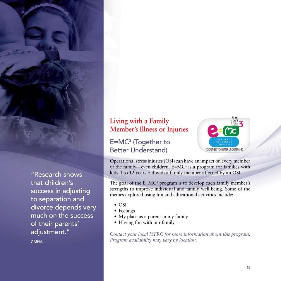 E=MC 3 is a program for families with kids 4 to 12 years old with a family member affected by an OSI.