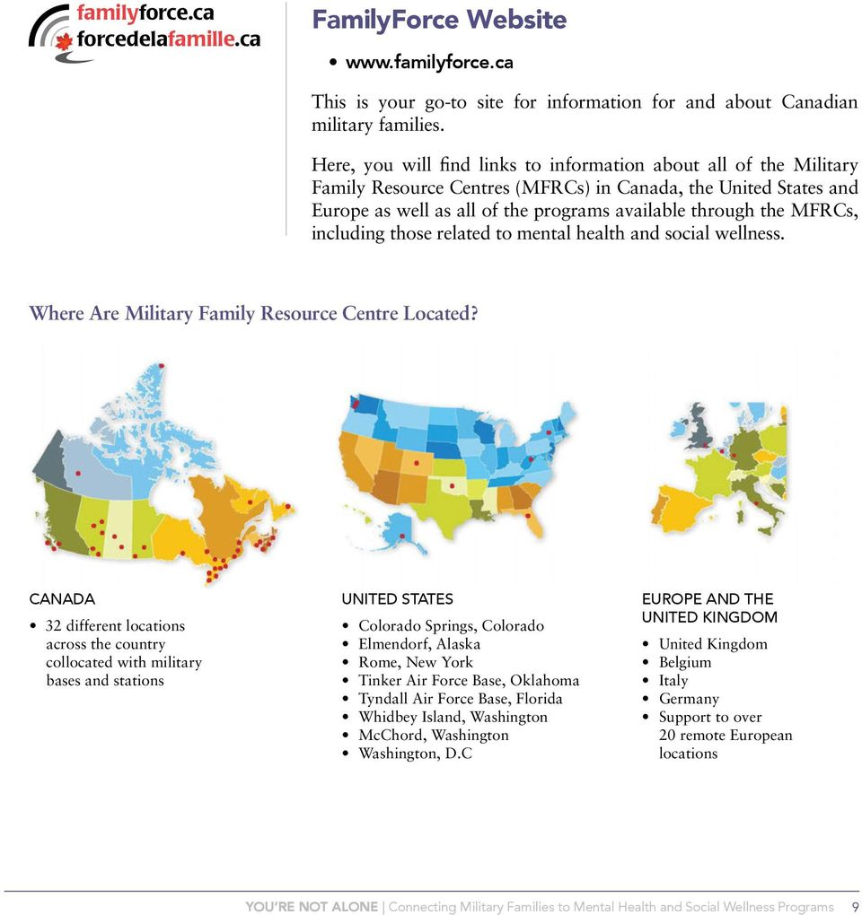 including those related to mental health and social wellness. Where Are Military Family Resource Centre Located?