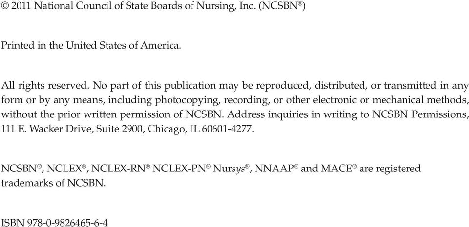 other electronic or mechanical methods, without the prior written permission of NCSBN. Address inquiries in writing to NCSBN Permissions, 111 E.