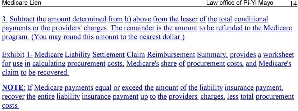 ) Exhibit 1- Medicare Liability Settlement Claim Reimbursement Summary, provides a worksheet for use in calculating procurement costs, Medicare's share of procurement