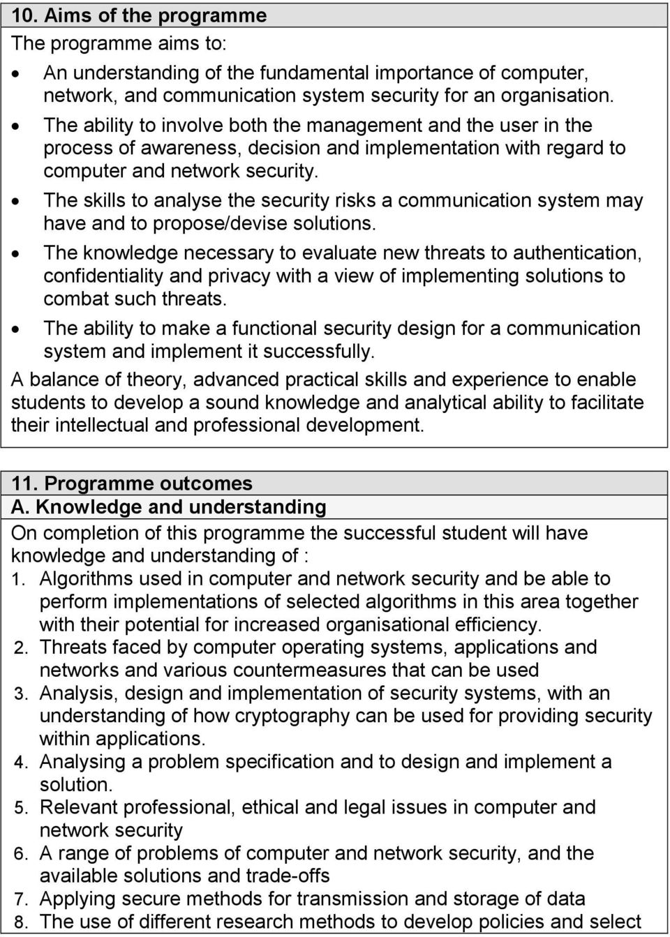The skills to analyse the security risks a communication system may have and to propose/devise solutions.