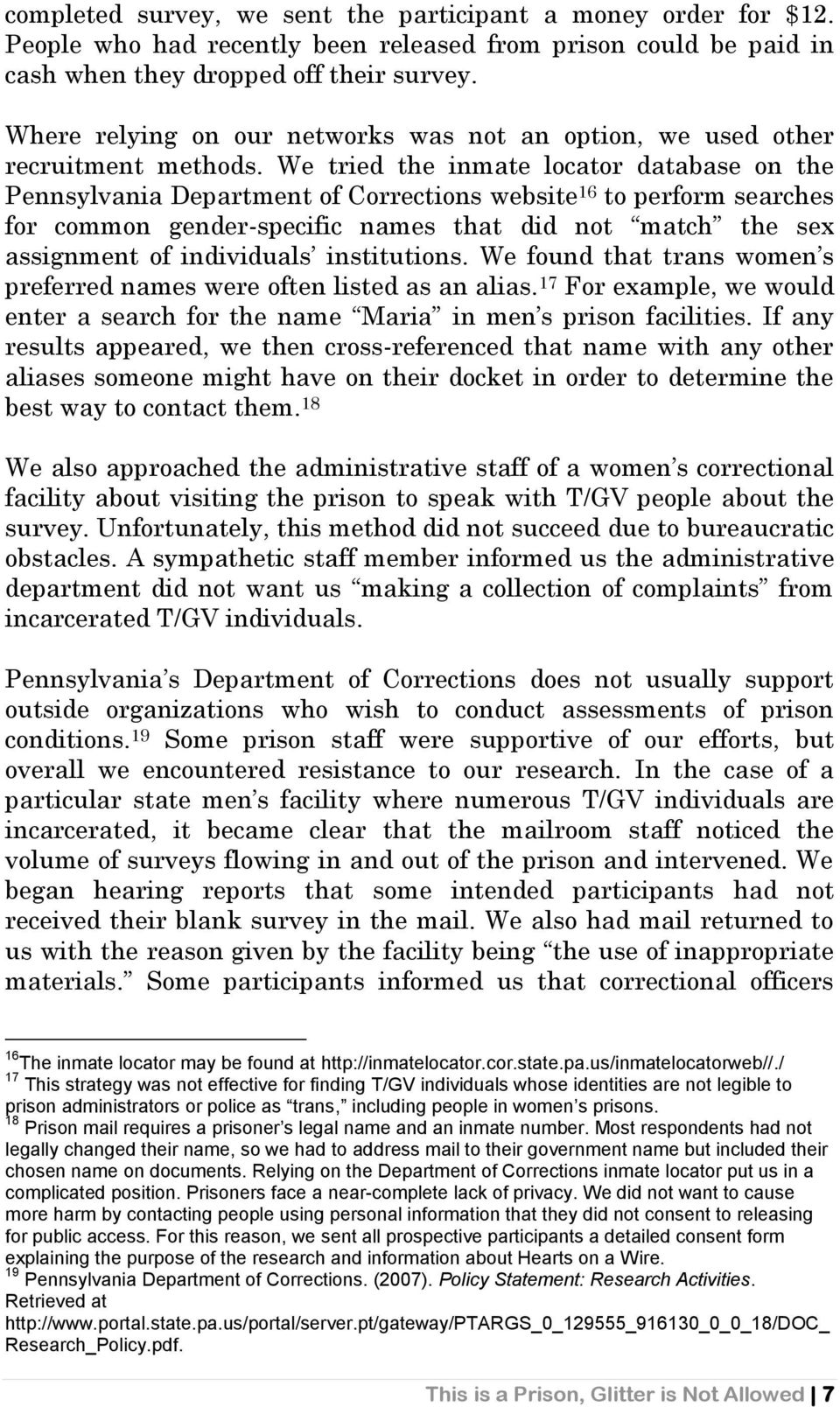 We tried the inmate locator database on the Pennsylvania Department of Corrections website 16 to perform searches for common gender-specific names that did not match the sex assignment of individuals