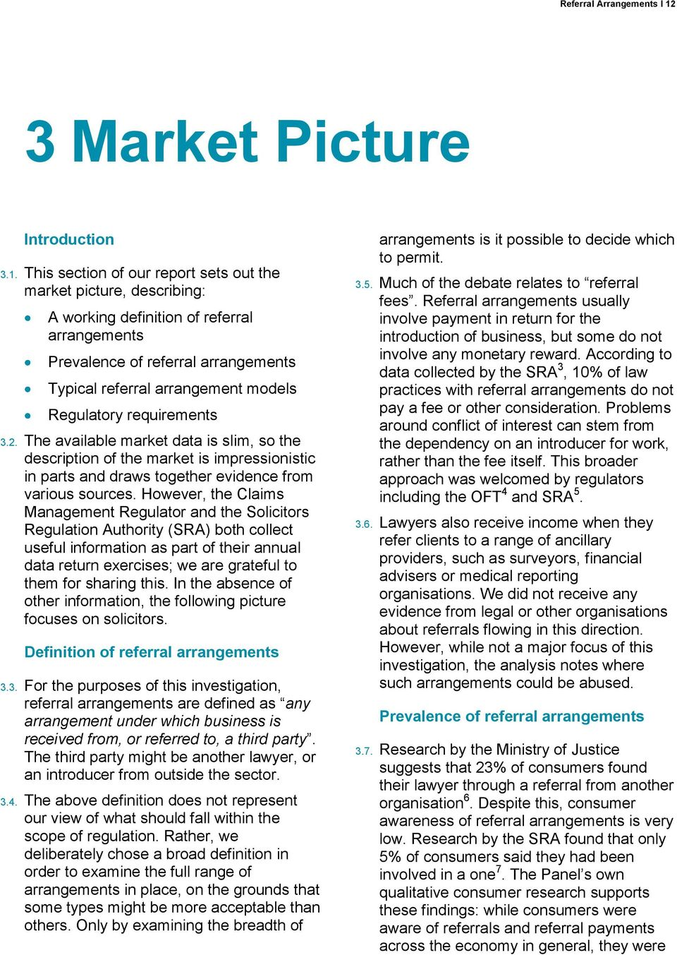 This section of our report sets out the market picture, describing: A working definition of referral arrangements Prevalence of referral arrangements Typical referral arrangement models Regulatory