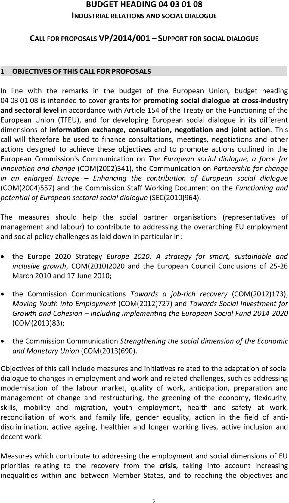 the Functioning of the European Union (TFEU), and for developing European social dialogue in its different dimensions of information exchange, consultation, negotiation and joint action.