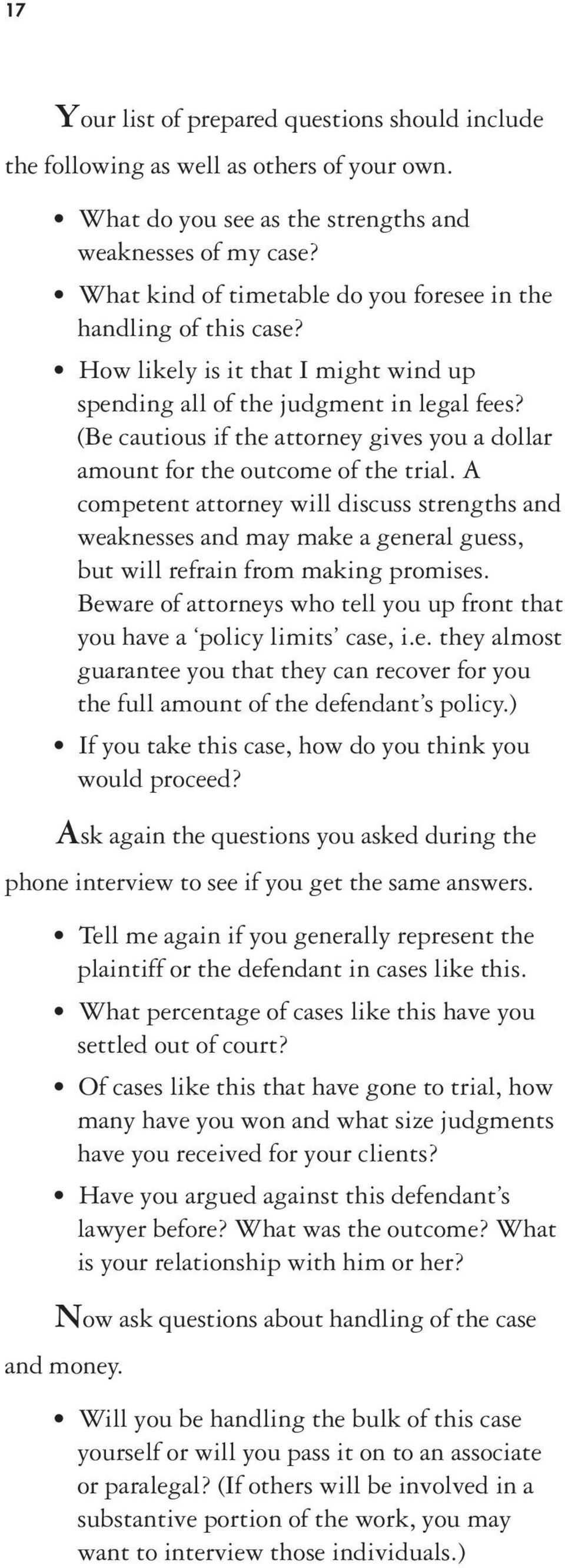 (Be cautious if the attorney gives you a dollar amount for the outcome of the trial.