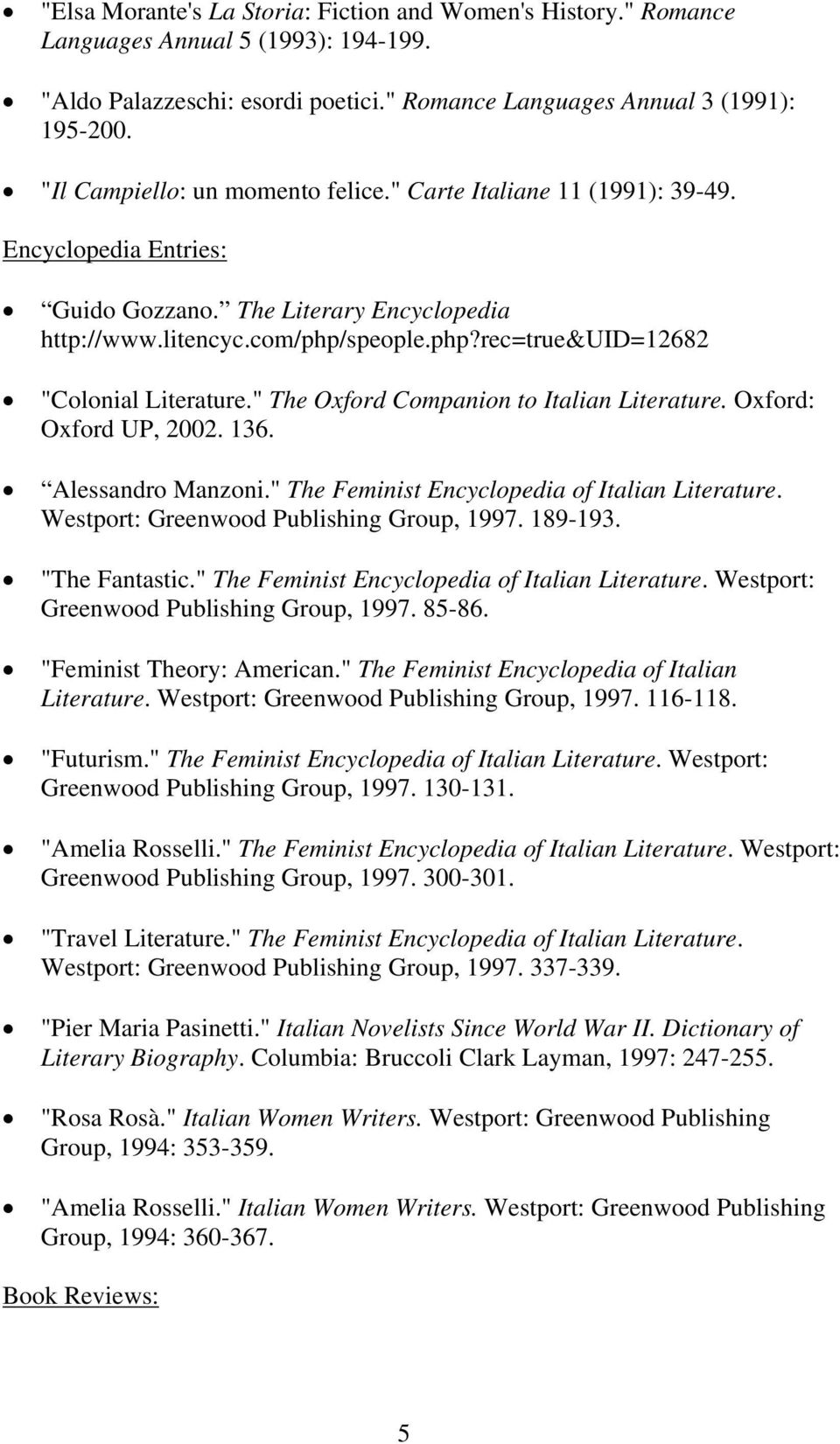 """ The Oxford Companion to Italian Literature. Oxford: Oxford UP, 2002. 136. Alessandro Manzoni."" The Feminist Encyclopedia of Italian Literature. Westport: Greenwood Publishing Group, 1997. 189-193."