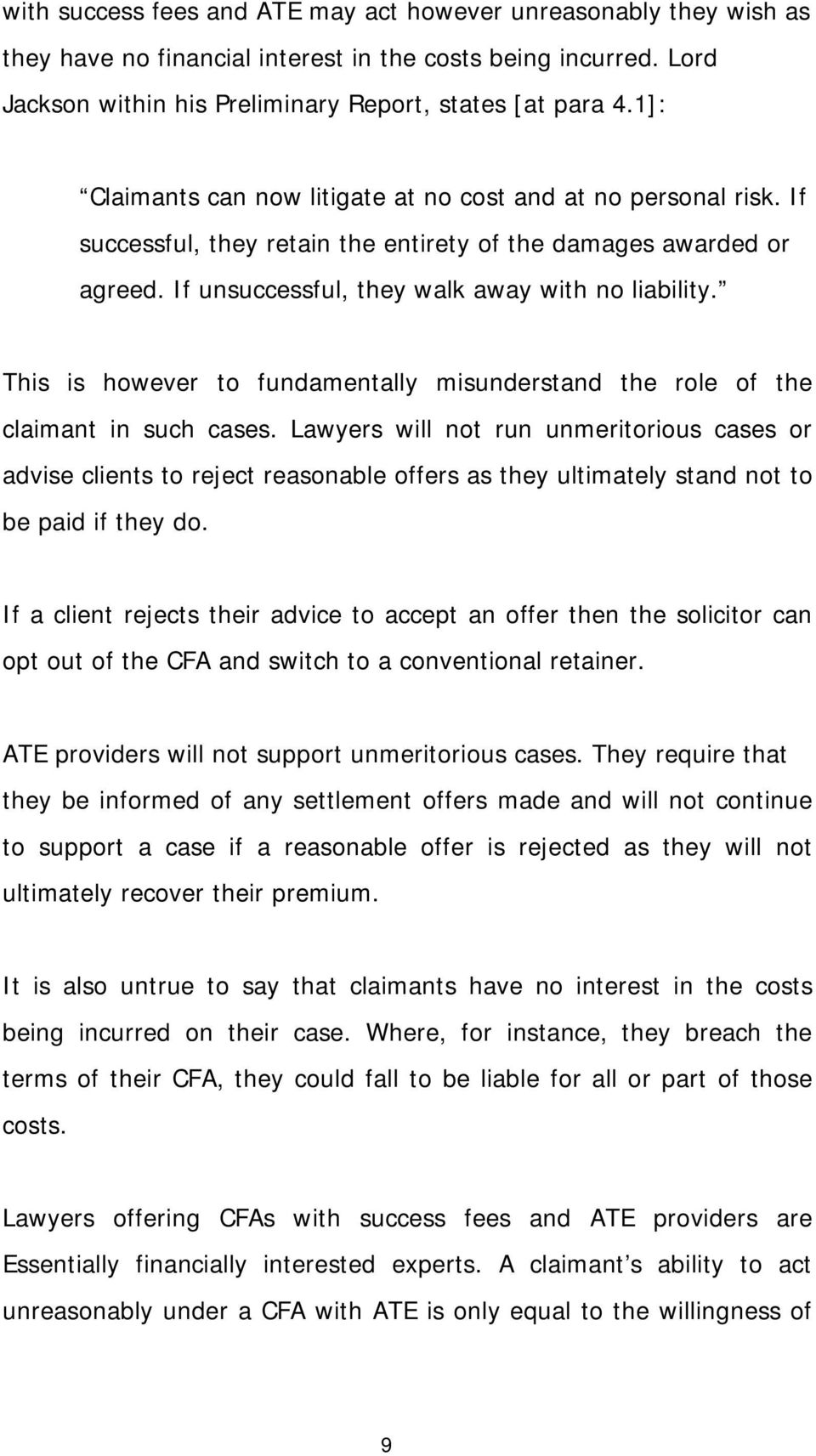 This is however to fundamentally misunderstand the role of the claimant in such cases.