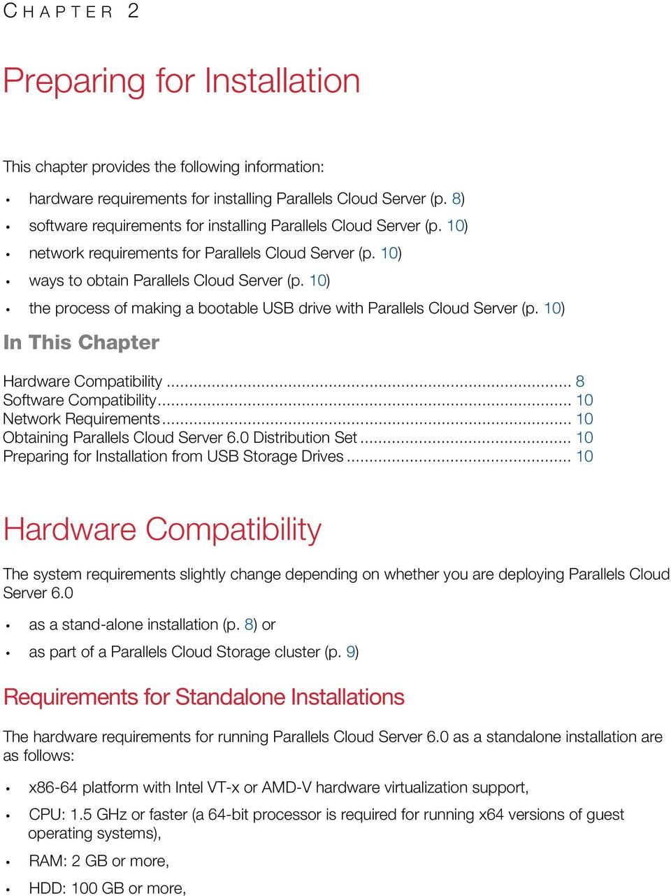 10) the process of making a bootable USB drive with Parallels Cloud Server (p. 10) In This Chapter Hardware Compatibility... 8 Software Compatibility... 10 Network Requirements.