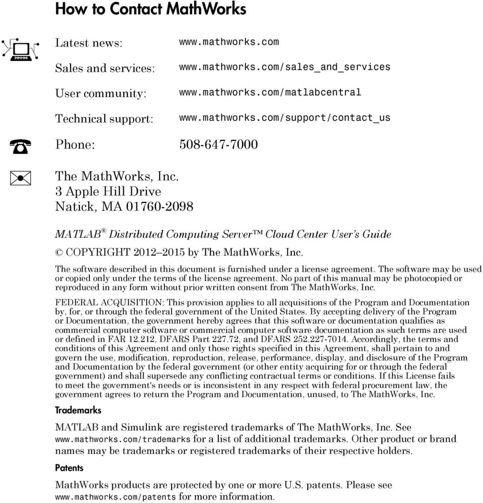 The software described in this document is furnished under a license agreement. The software may be used or copied only under the terms of the license agreement.