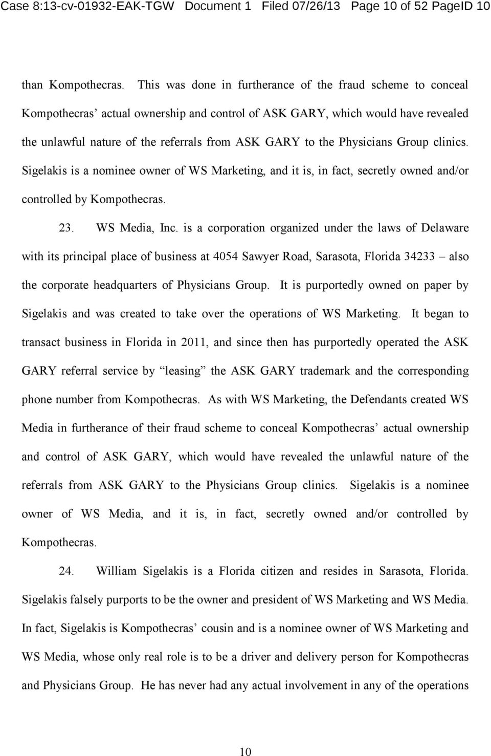 This was done in furtherance of the fraud scheme to conceal Kompothecras actual ownership and control of ASK GARY, which would have revealed the unlawful nature of the referrals from ASK GARY to the
