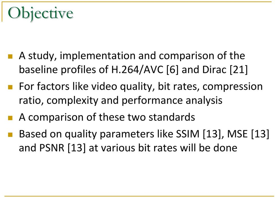 ratio, complexity and performance analysis A comparison of these two standards Based