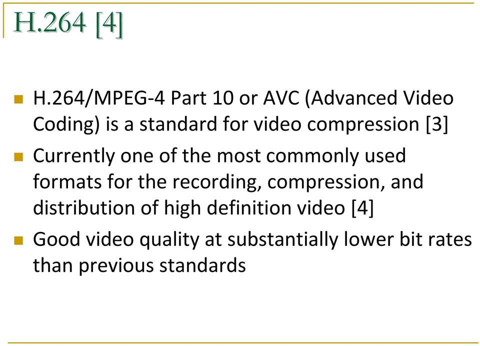 compression [3] Currently one of the most commonly used formats for the