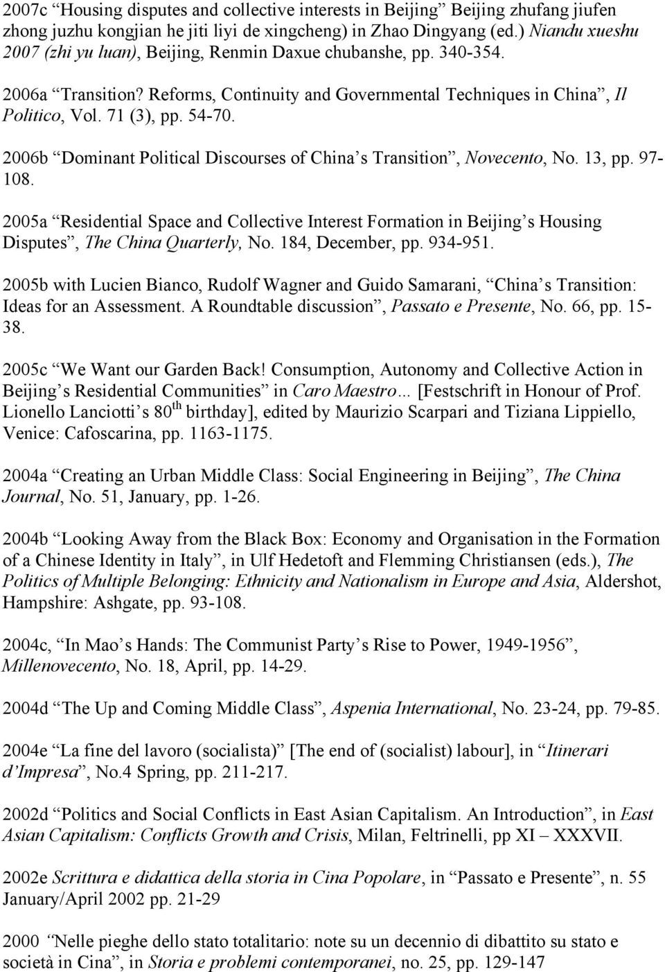 2006b Dominant Political Discourses of China s Transition, Novecento, No. 13, pp. 97-108.