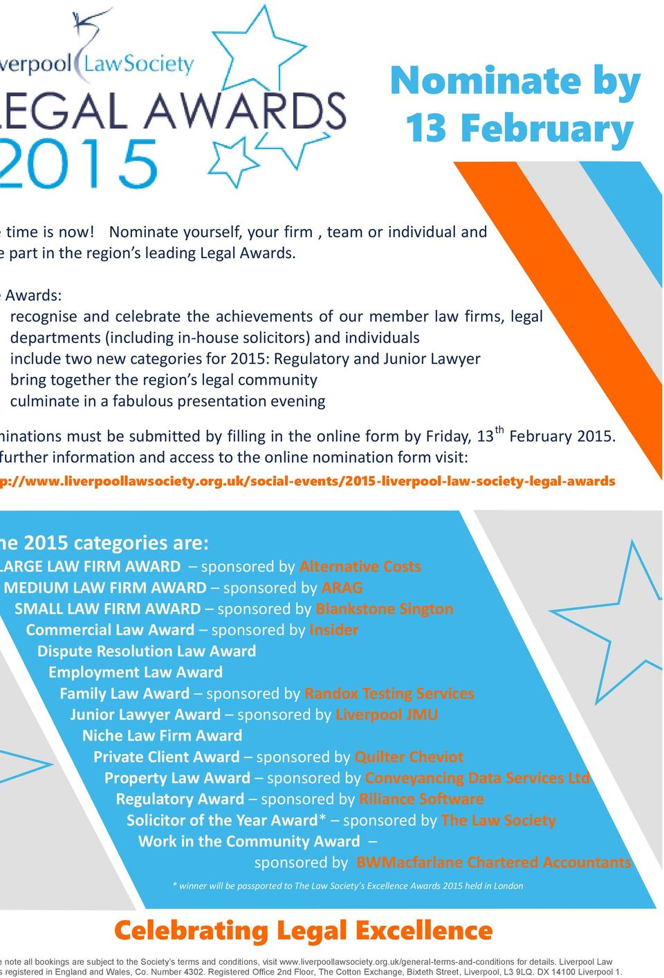 include two new categories for 2015: Regulatory and Junior Lawyer culminate in a fabulous presentation evening inations must be submitted by filling in the online form by Friday, 13 th February 2015.