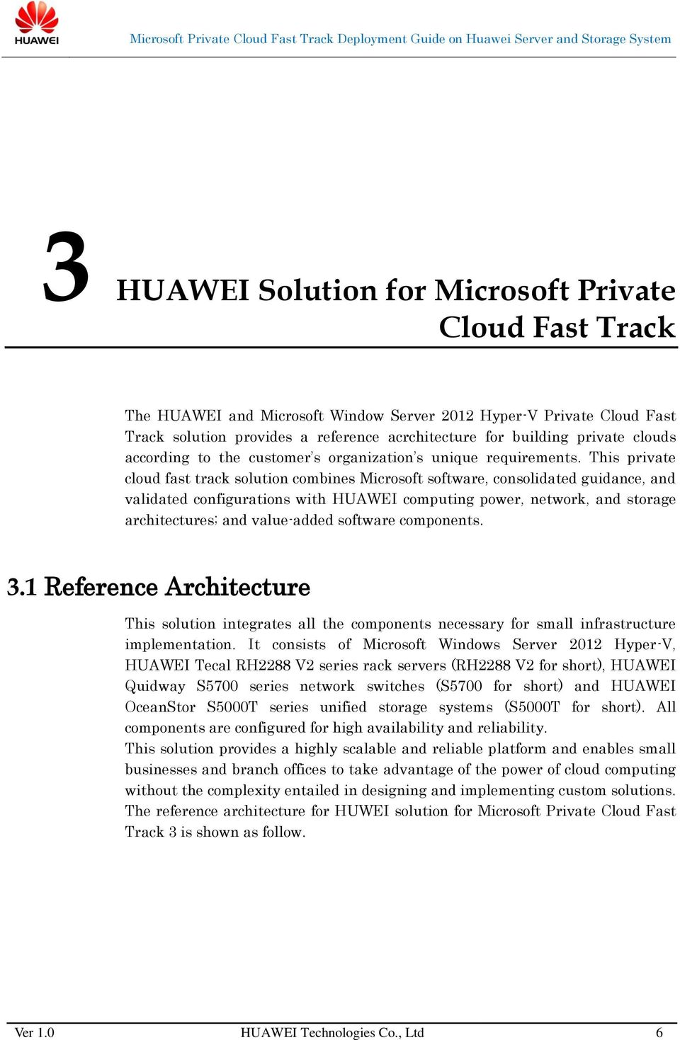 This private cloud fast track solution combines Microsoft software, consolidated guidance, and validated configurations with HUAWEI computing power, network, and storage architectures; and