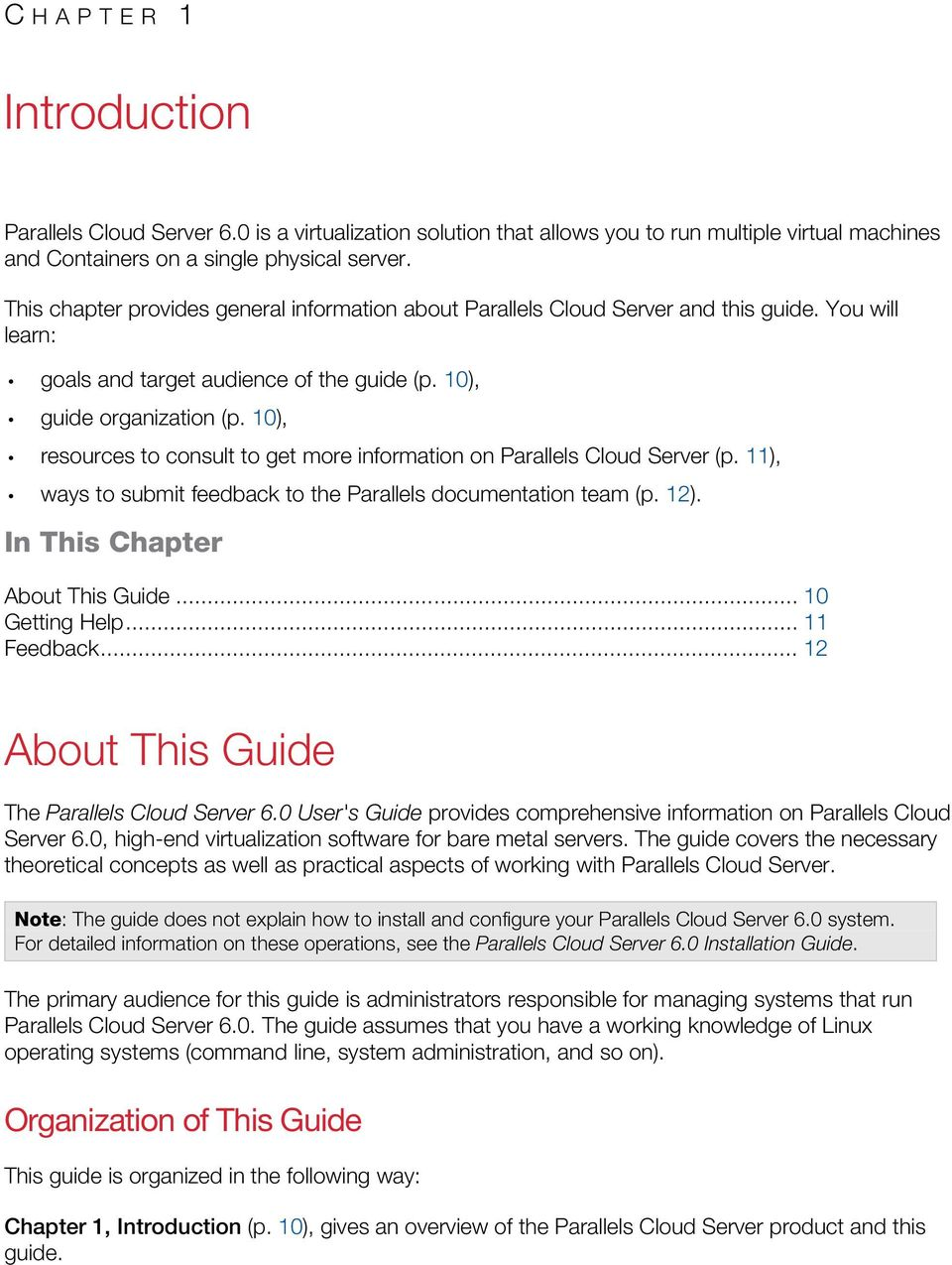 10), resources to consult to get more information on Parallels Cloud Server (p. 11), ways to submit feedback to the Parallels documentation team (p. 12). In This Chapter About This Guide.