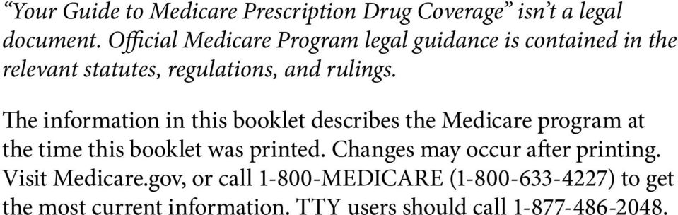 The information in this booklet describes the Medicare program at the time this booklet was printed.