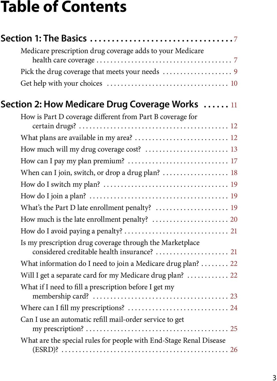 ... 12 How much will my drug coverage cost?... 13 How can I pay my plan premium?... 17 When can I join, switch, or drop a drug plan?... 18 How do I switch my plan?... 19 How do I join a plan?