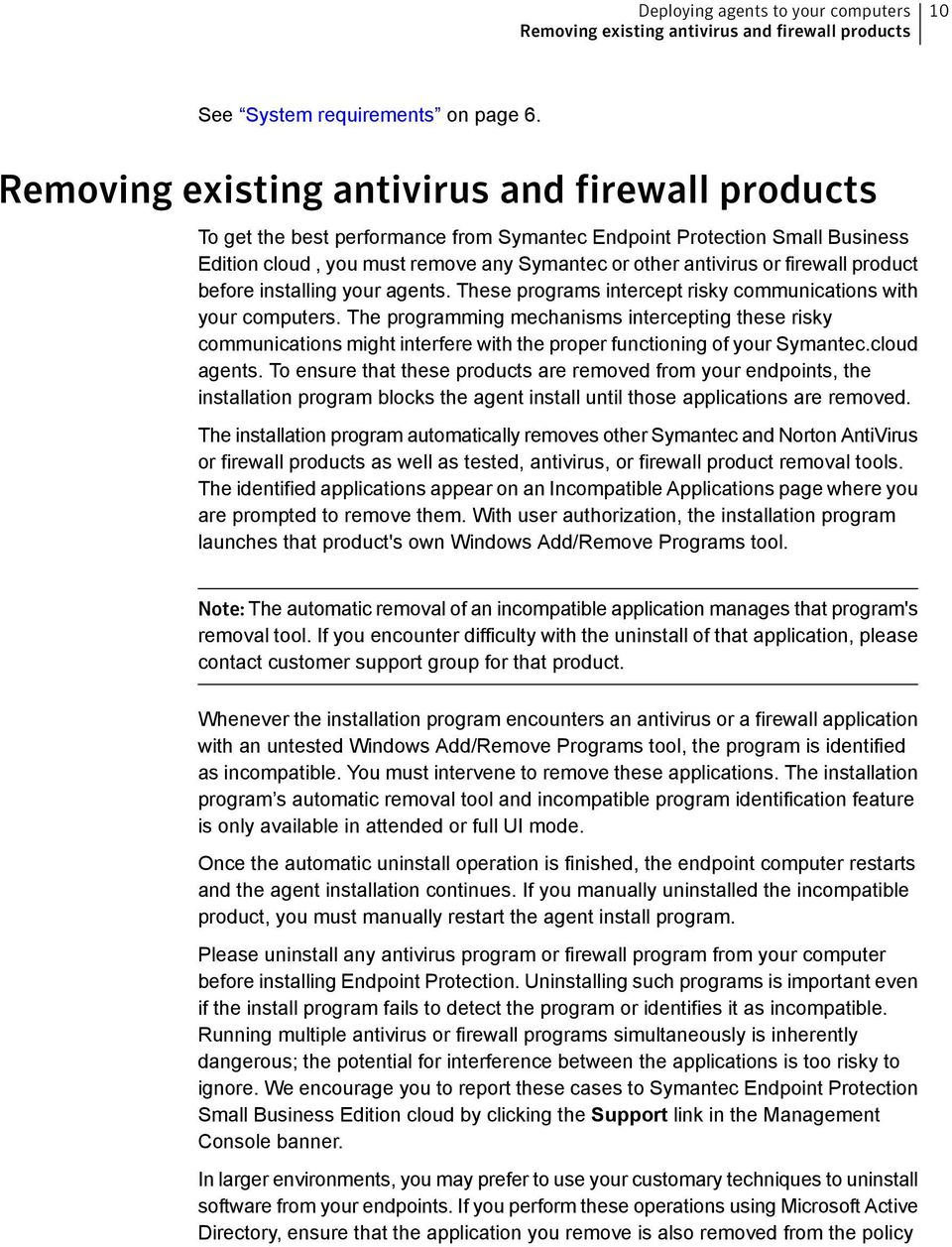 firewall product before installing your agents. These programs intercept risky communications with your computers.