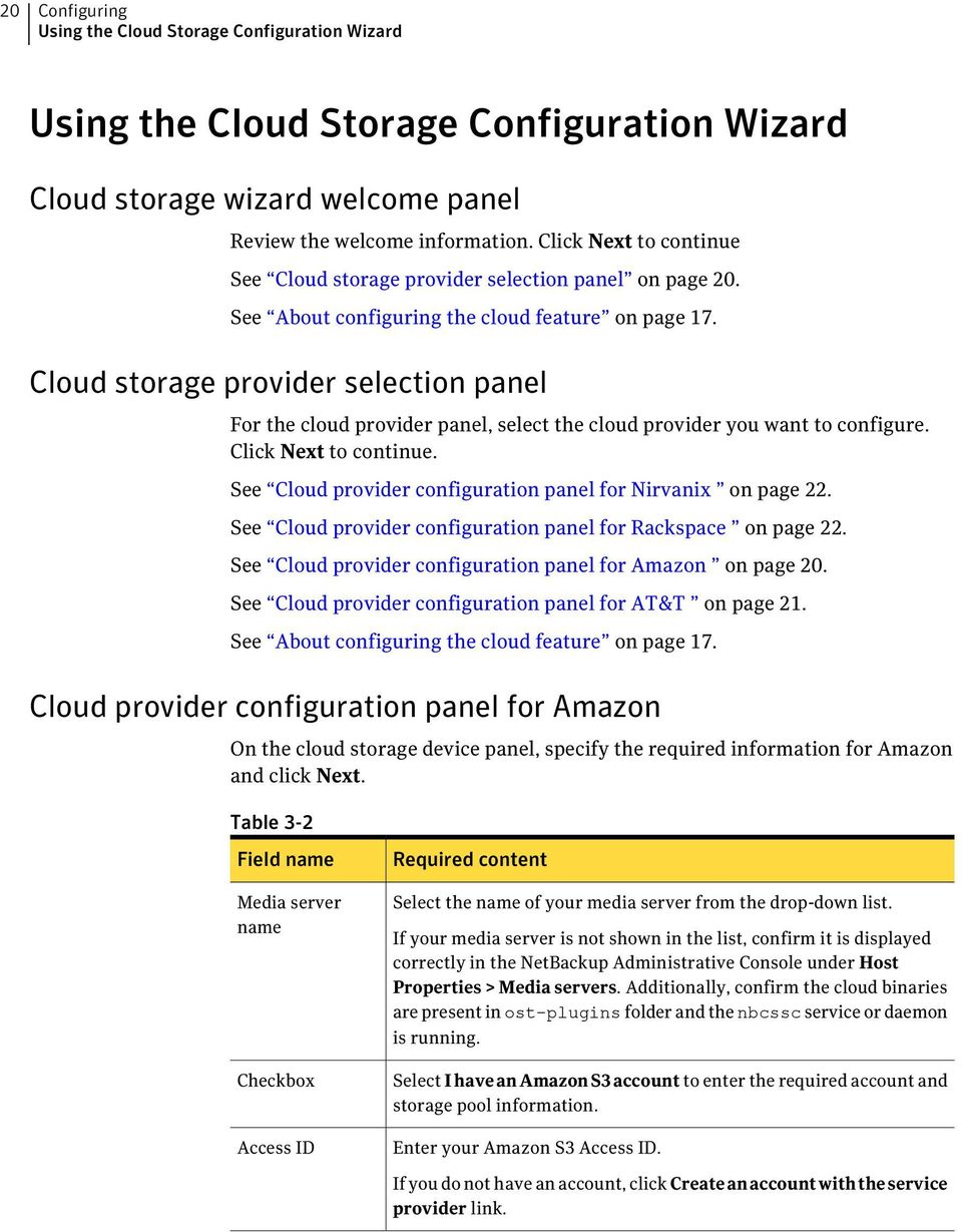 Cloud storage provider selection panel For the cloud provider panel, select the cloud provider you want to configure. Click Next to continue.