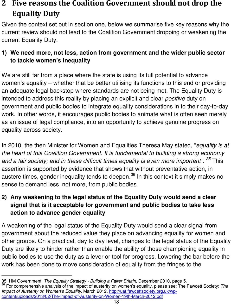 1) We need more, not less, action from government and the wider public sector to tackle women s inequality We are still far from a place where the state is using its full potential to advance women s