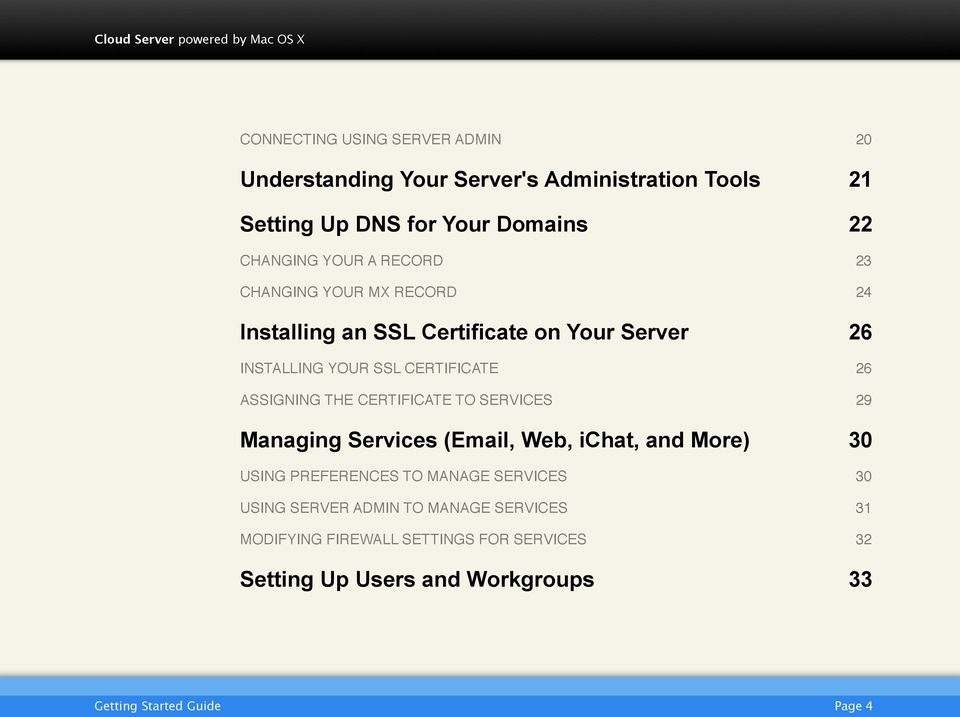 23 CHANGING YOUR MX RECORD! 24 Installing an SSL Certificate on Your Server 26 INSTALLING YOUR SSL CERTIFICATE!
