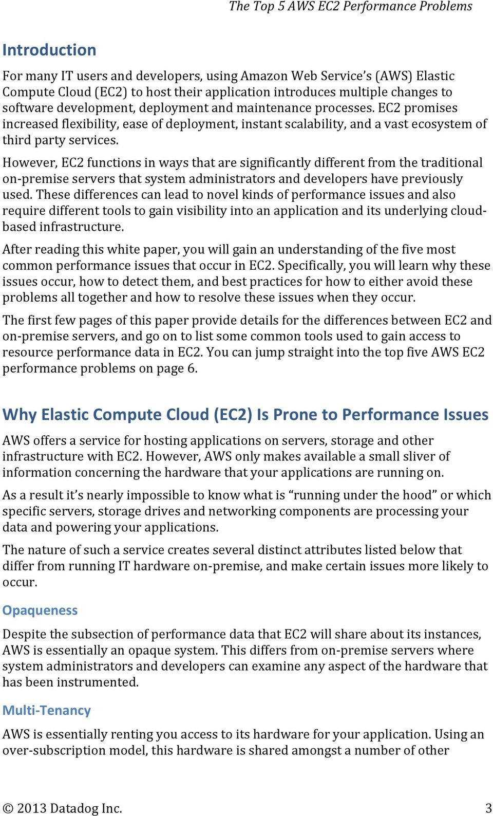 However, EC2 functions in ways that are significantly different from the traditional on-premise servers that system administrators and developers have previously used.