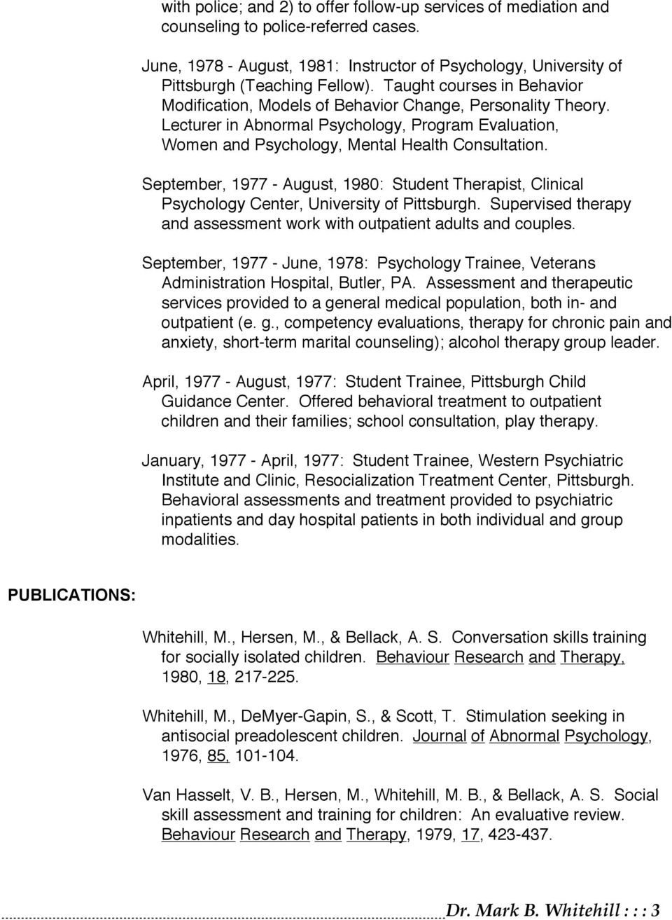 mark b whitehill ph d clinical forensic psychology inc 1977 1980 student therapist clinical psychology center university