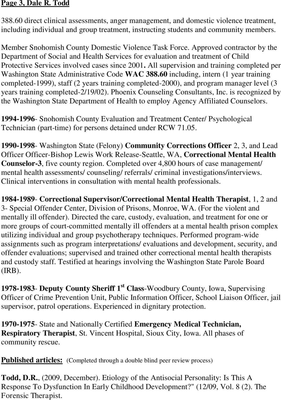 Approved contractor by the Department of Social and Health Services for evaluation and treatment of Child Protective Services involved cases since 2001.