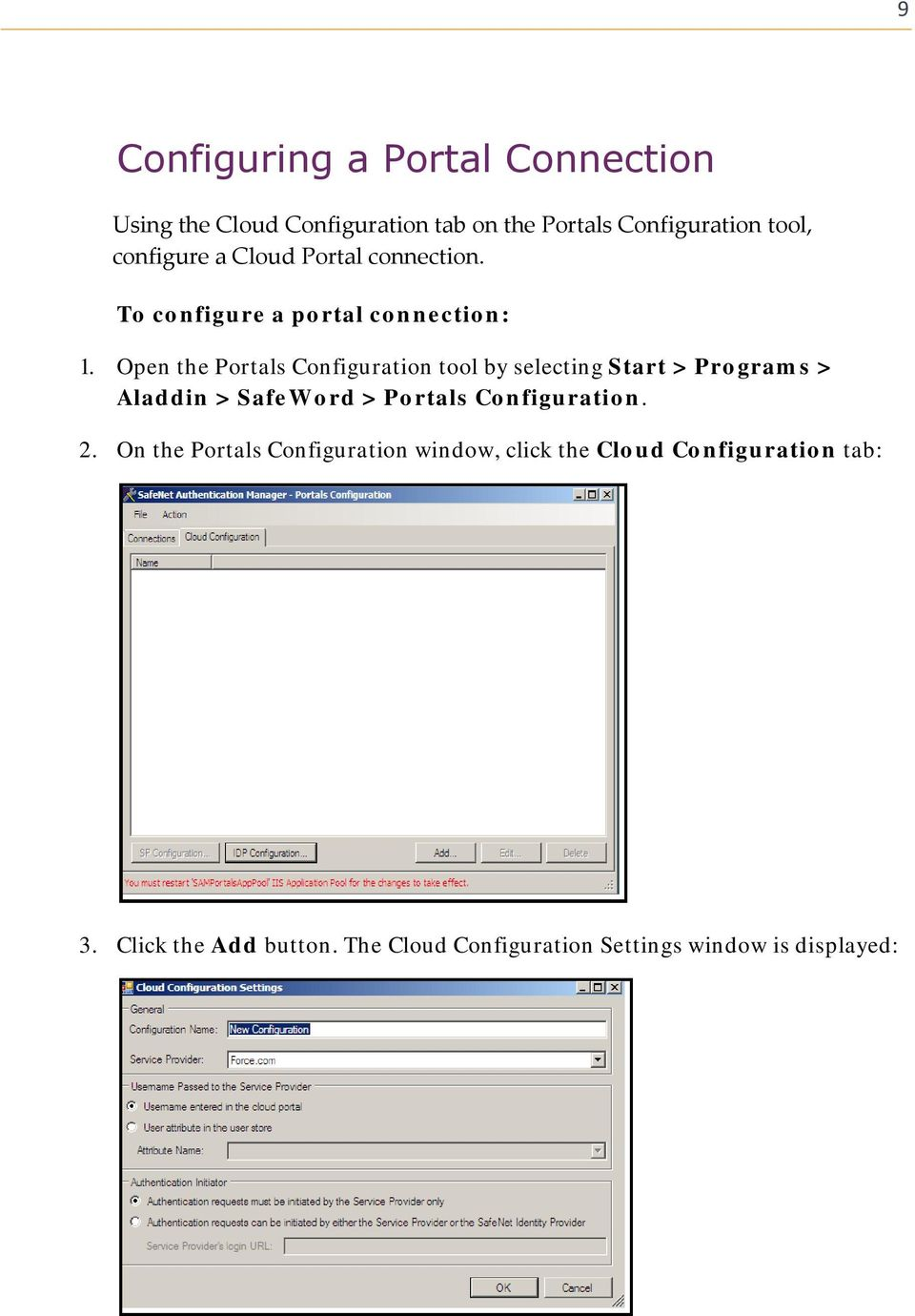 Open the Portals Configuration tool by selecting Start > Programs > Aladdin > SafeWord > Portals Configuration.