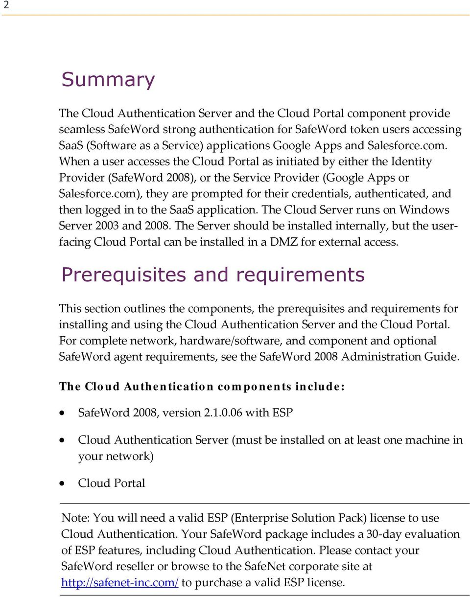 com), they are prompted for their credentials, authenticated, and then logged in to the SaaS application. The Cloud Server runs on Windows Server 2003 and 2008.