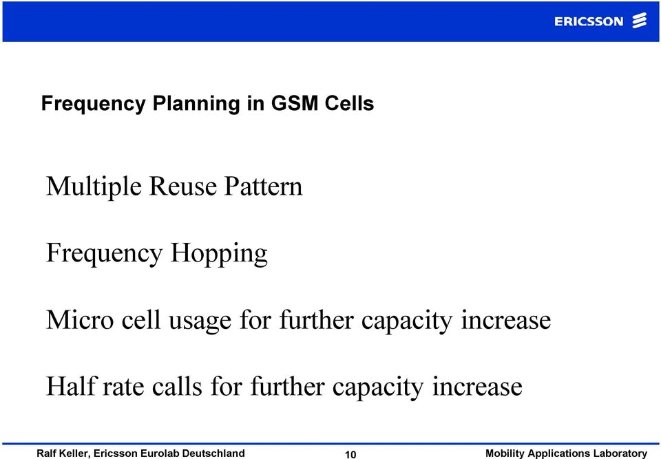 cell usage for further capacity increase