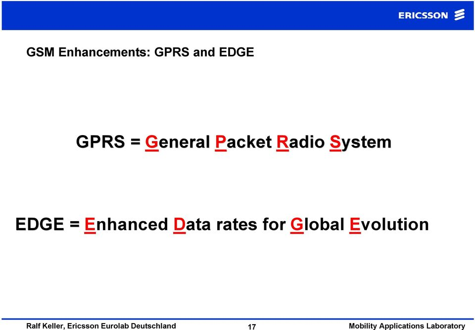 Radio System EDGE = Enhanced