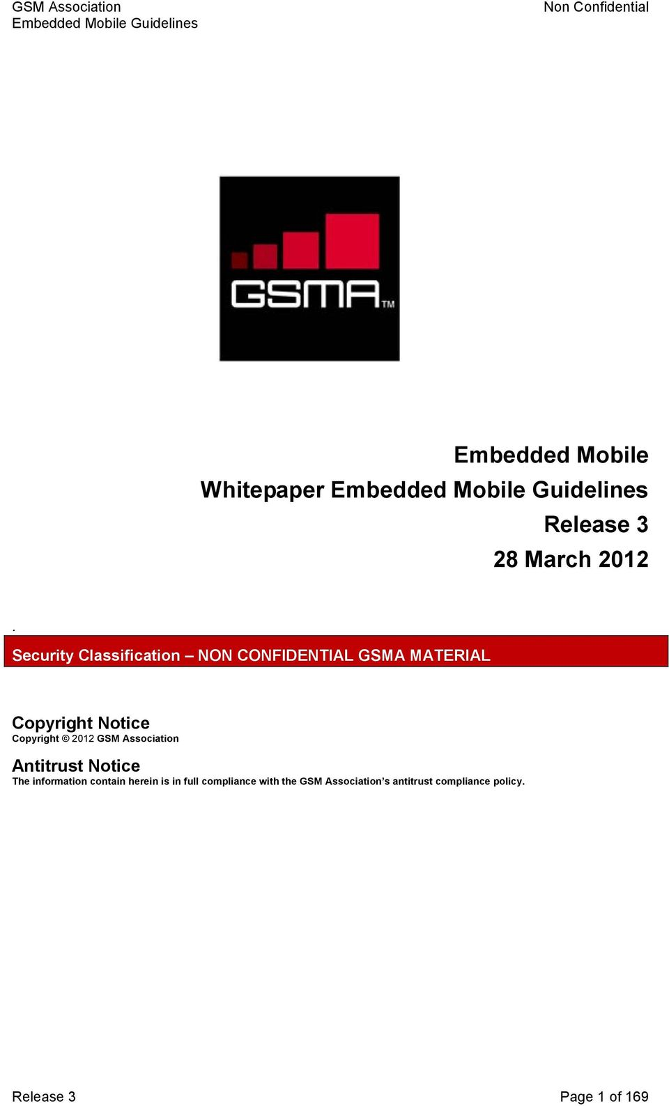 Copyright 2012 GSM Association Antitrust Notice The information contain