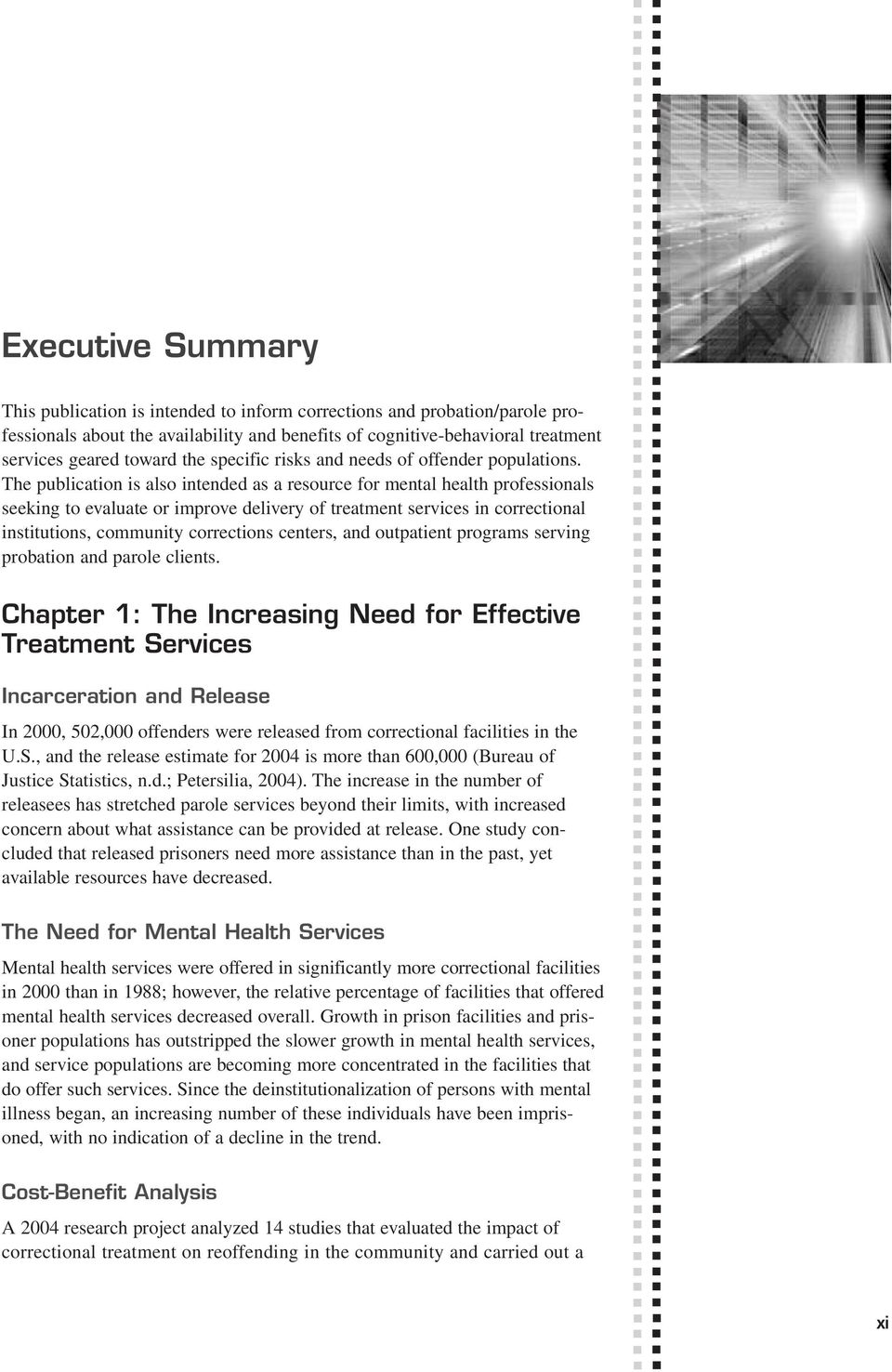The publication is also intended as a resource for mental health professionals seeking to evaluate or improve delivery of treatment services in correctional institutions, community corrections