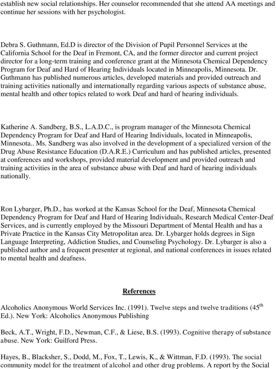 conference grant at the Minnesota Chemical Dependency Program for Deaf and Hard of Hearing Individuals located in Minneapolis, Minnesota. Dr.