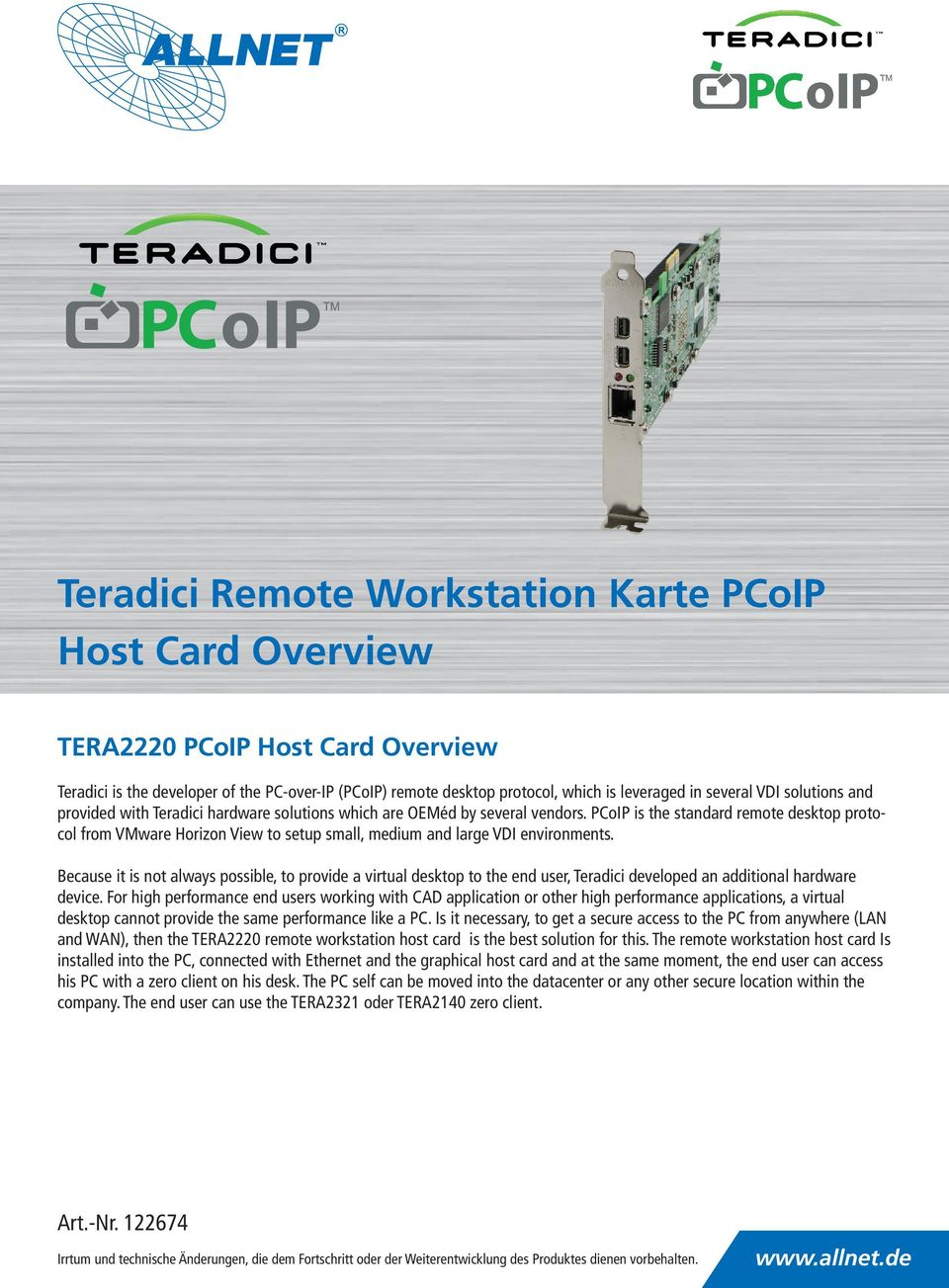 PCoIP is the standard remote desktop protocol from VMware Horizon View to setup small, medium and large VDI environments.