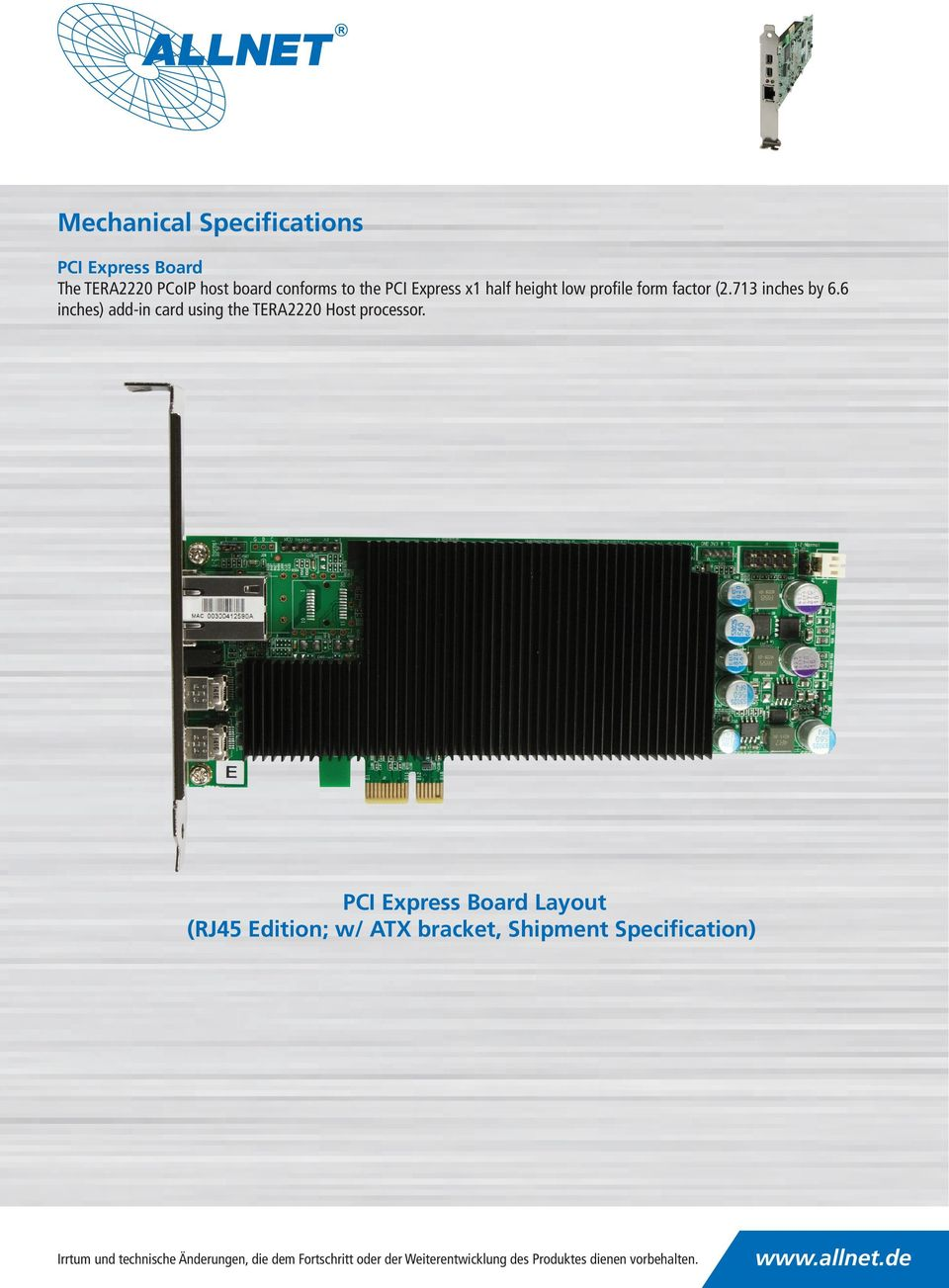 713 inches by 6.6 inches) add-in card using the TERA2220 Host processor.