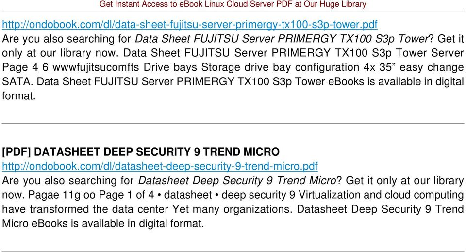 Data Sheet FUJITSU Server PRIMERGY TX100 S3p Tower ebooks is available in digital format. [PDF] DATASHEET DEEP SECURITY 9 TREND MICRO http://ondobook.com/dl/datasheet-deep-security-9-trend-micro.