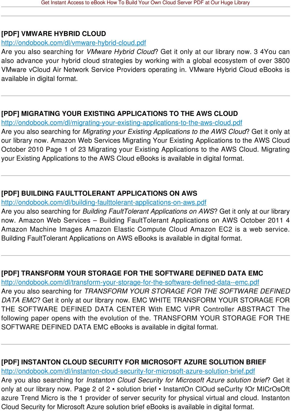 VMware Hybrid Cloud ebooks is available in digital format. [PDF] MIGRATING YOUR EXISTING APPLICATIONS TO THE AWS CLOUD http://ondobook.com/dl/migrating-your-existing-applications-to-the-aws-cloud.