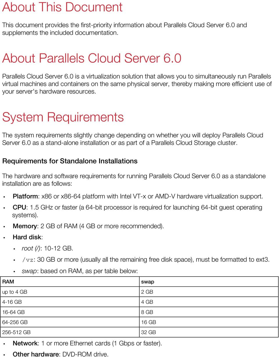 0 is a virtualization solution that allows you to simultaneously run Parallels virtual machines and containers on the same physical server, thereby making more efficient use of your server's hardware