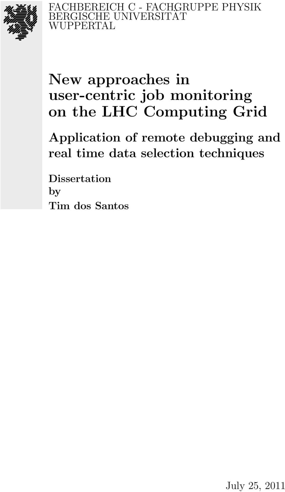 LHC Computing Grid Application of remote debugging and real