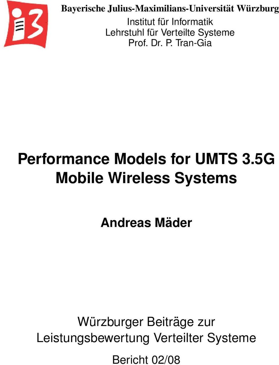 of. Dr. P. Tran-Gia Performance Models for UMTS 3.