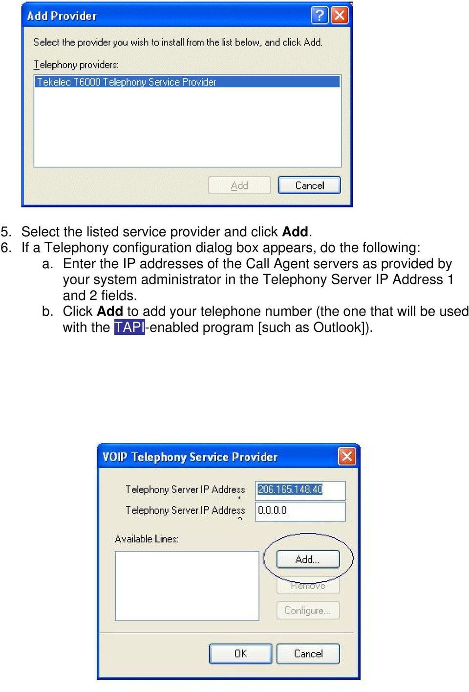 Enter the IP addresses of the Call Agent servers as provided by your system administrator in the