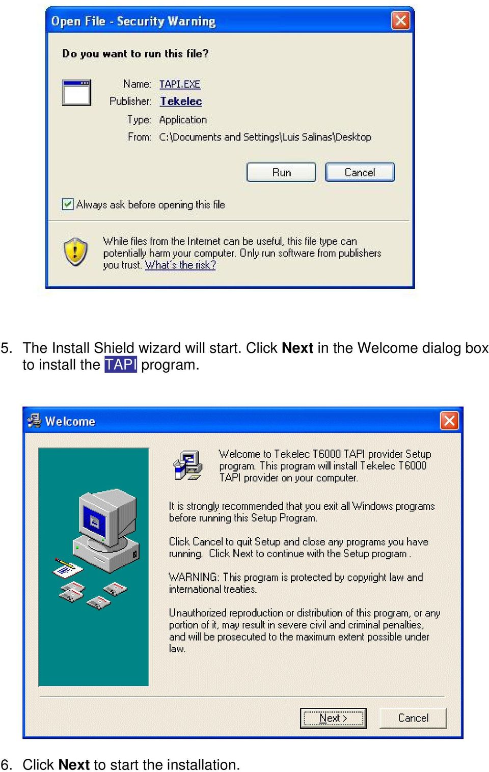 Click Next in the Welcome dialog box