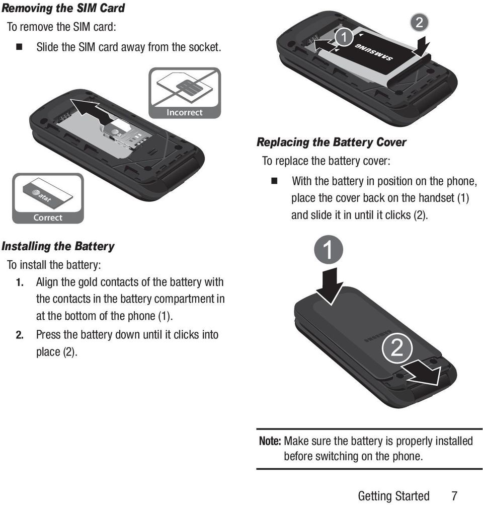 handset (1) and slide it in until it clicks (2). Installing the Battery To install the battery: 1.