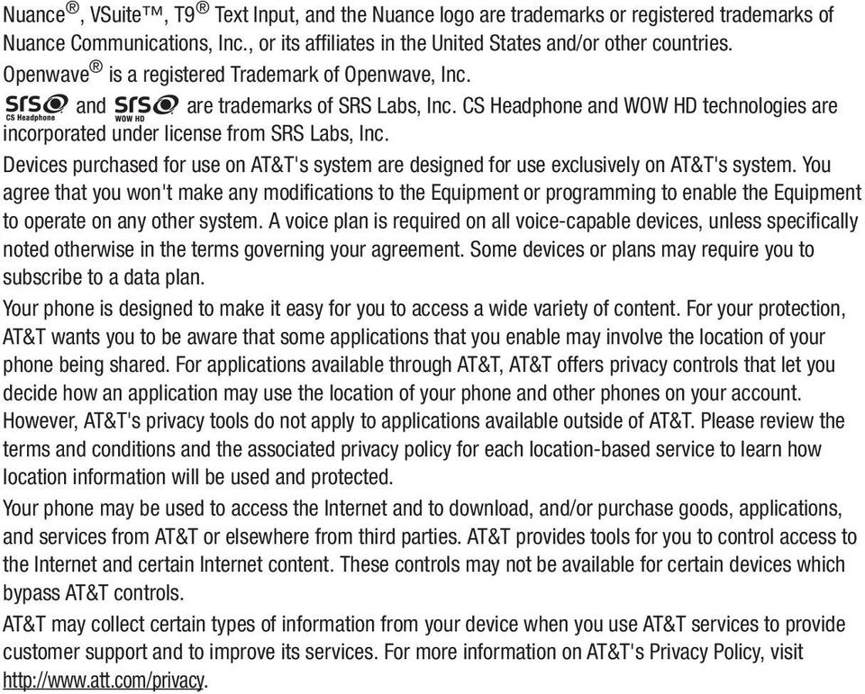 Devices purchased for use on AT&T's system are designed for use exclusively on AT&T's system.