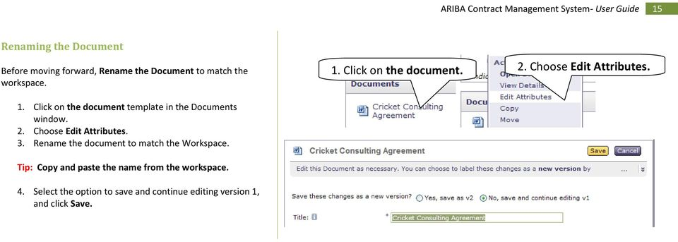 2. Choose Edit Attributes. 3. Rename the document to match the Workspace.