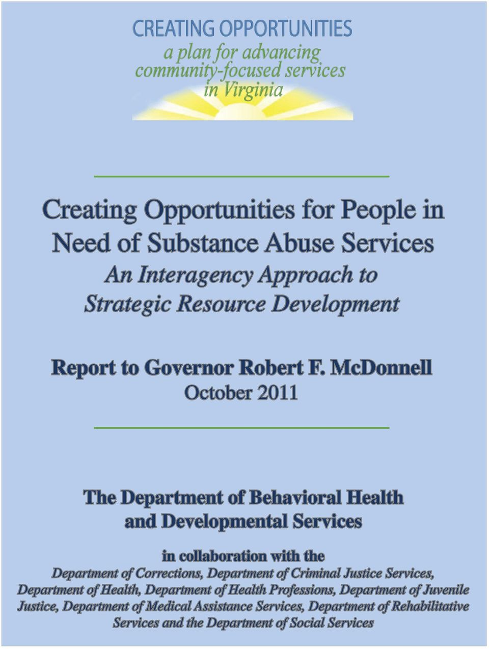 McDonnell October 2011 The Department of Behavioral Health and Developmental Services in collaboration with the Department of