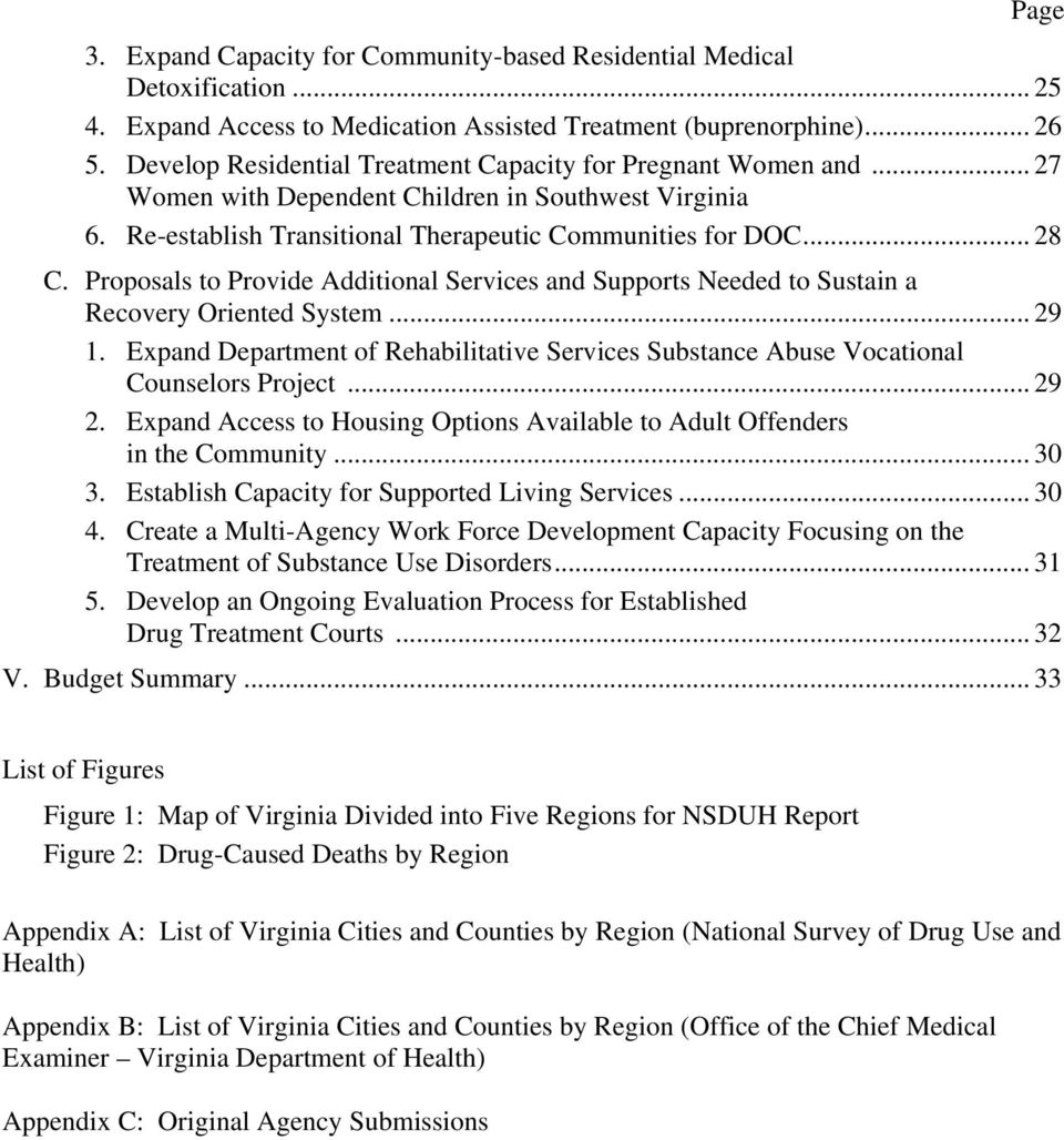 Proposals to Provide Additional Services and Supports Needed to Sustain a Recovery Oriented System... 29 1. Expand Department of Rehabilitative Services Substance Abuse Vocational Counselors Project.